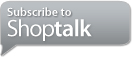 Subscribe to the Shoptalk Blog